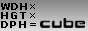 WDH×HGT×DPH=cube